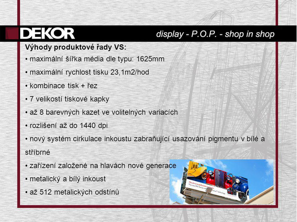 Výhody produktové řady VS: