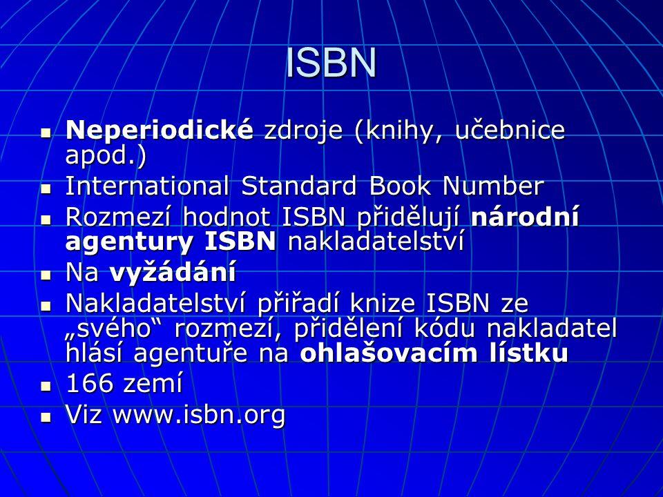 ISBN Neperiodické zdroje (knihy, učebnice apod.)