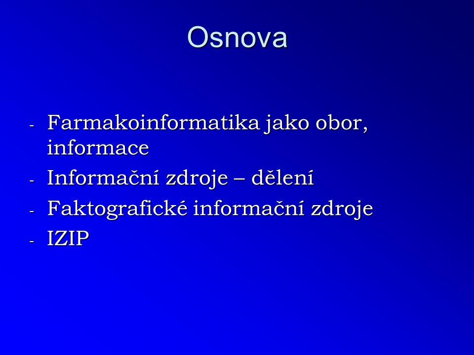 Osnova Farmakoinformatika jako obor, informace