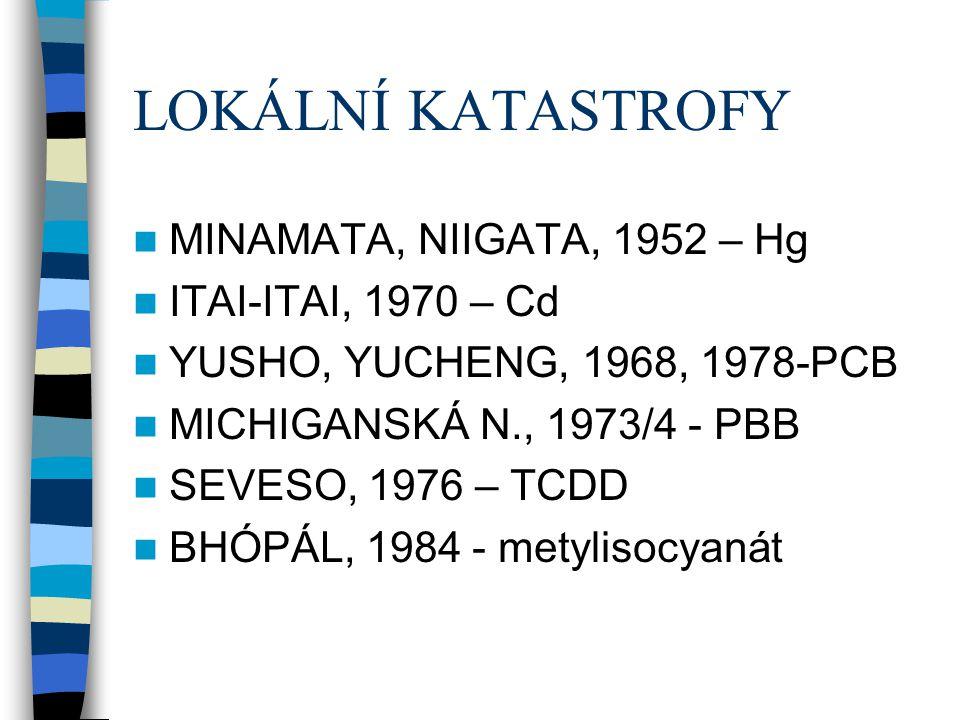 LOKÁLNÍ KATASTROFY MINAMATA, NIIGATA, 1952 – Hg ITAI-ITAI, 1970 – Cd