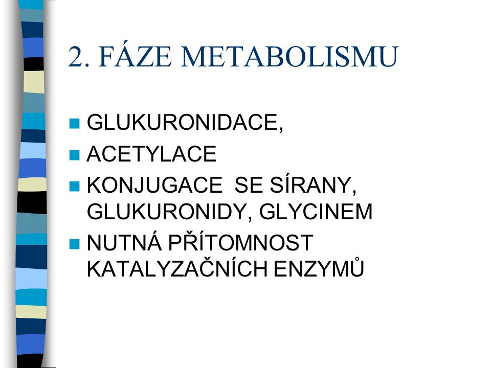 2. FÁZE METABOLISMU GLUKURONIDACE, ACETYLACE