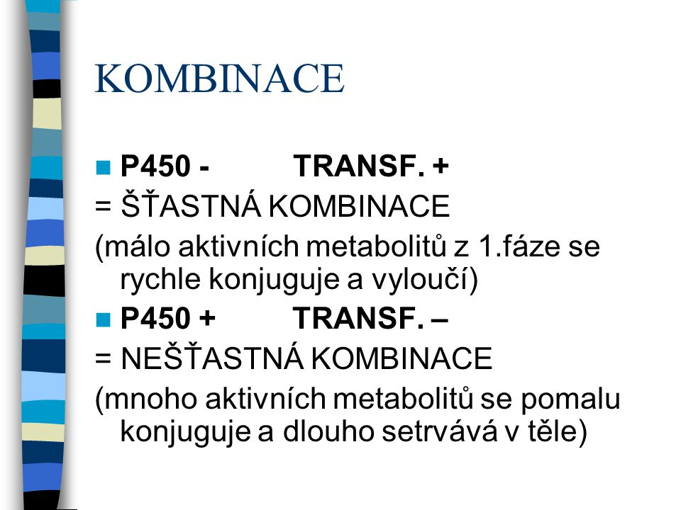 KOMBINACE P450 - TRANSF. + = ŠŤASTNÁ KOMBINACE