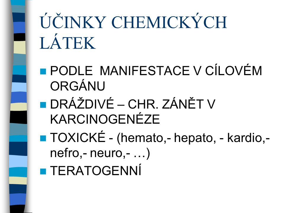 ÚČINKY CHEMICKÝCH LÁTEK