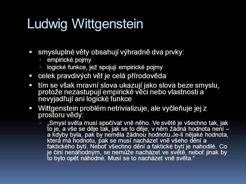Ludwig Wittgenstein smysluplné věty obsahují výhradně dva prvky: