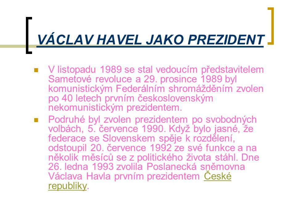 VÁCLAV HAVEL JAKO PREZIDENT