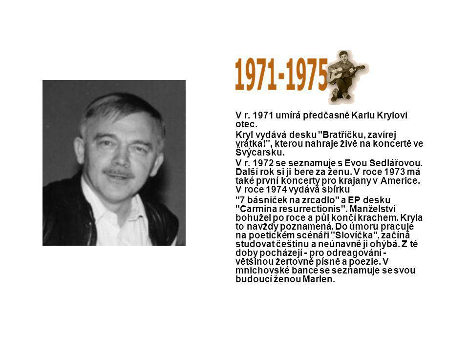 V r. 1971 umírá předčasně Karlu Krylovi otec.