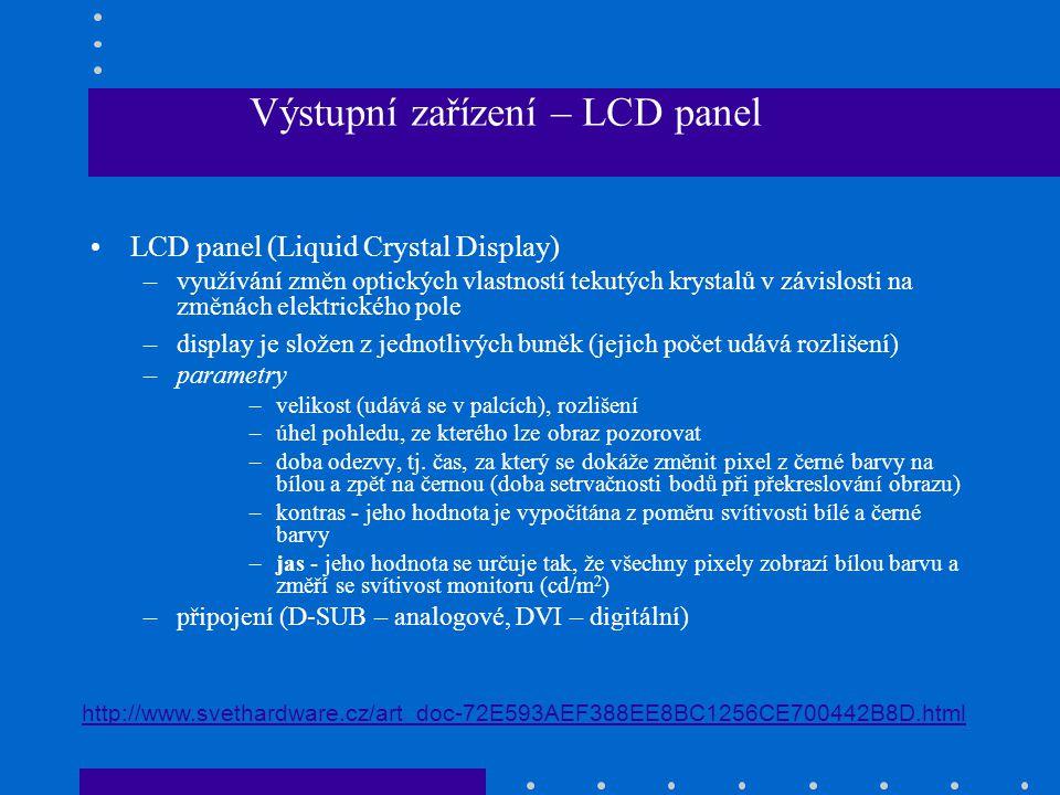 Výstupní zařízení – LCD panel