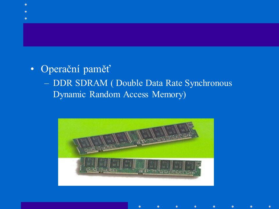 Operační paměť DDR SDRAM ( Double Data Rate Synchronous Dynamic Random Access Memory)