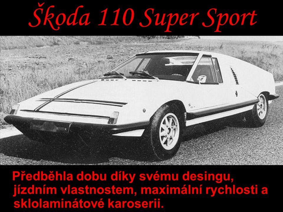 Škoda 110 Super Sport Předběhla dobu díky svému desingu, jízdním vlastnostem, maximální rychlosti a sklolaminátové karoserii.