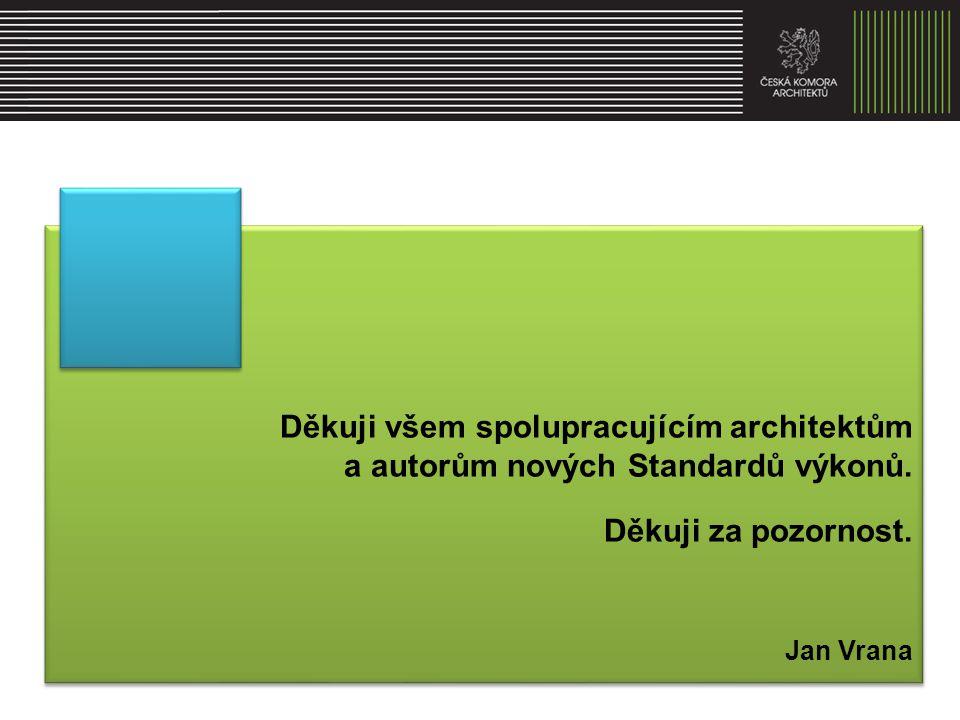 Děkuji všem spolupracujícím architektům a autorům nových Standardů výkonů.