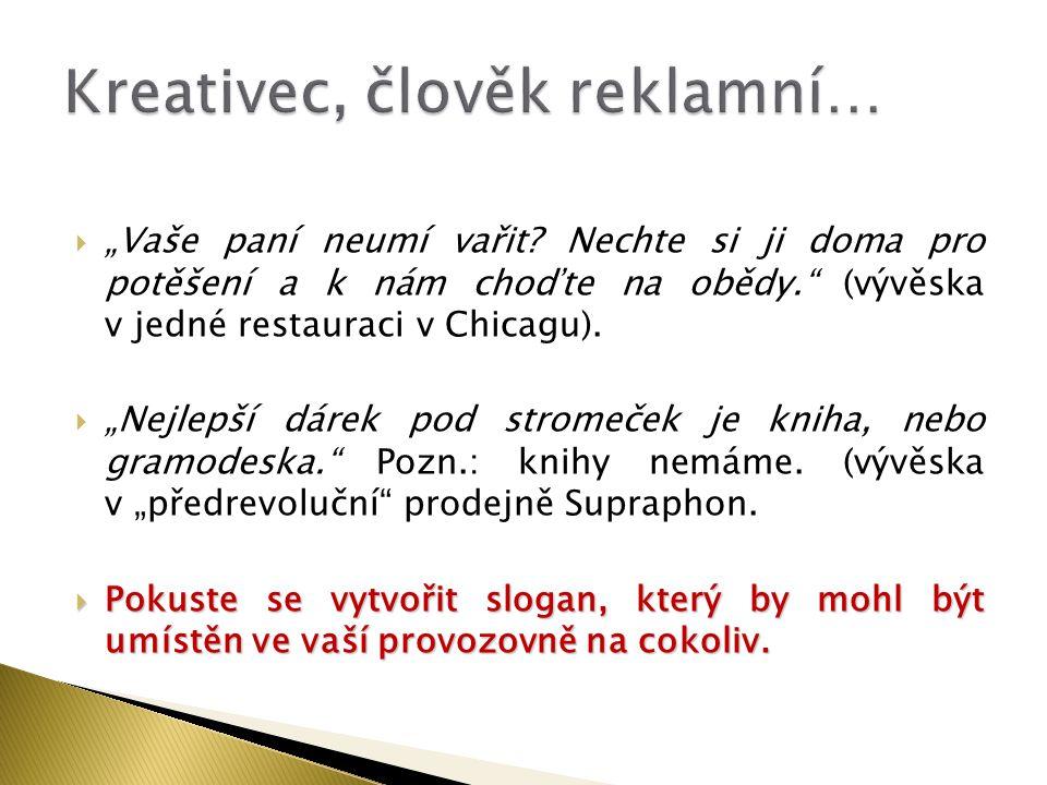 Kreativec, člověk reklamní…