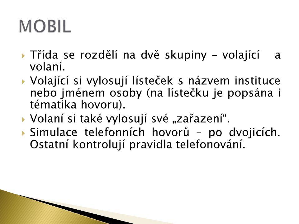 MOBIL Třída se rozdělí na dvě skupiny – volající a volaní.