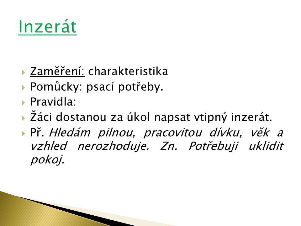 Inzerát Zaměření: charakteristika Pomůcky: psací potřeby. Pravidla: