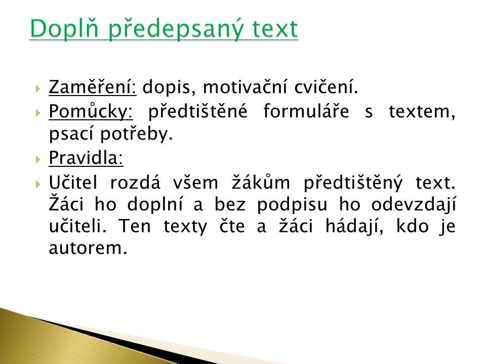Doplň předepsaný text Zaměření: dopis, motivační cvičení.