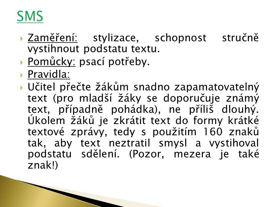SMS Zaměření: stylizace, schopnost stručně vystihnout podstatu textu.
