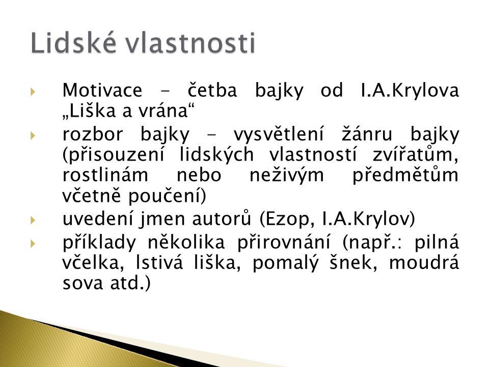 """Lidské vlastnosti Motivace - četba bajky od I.A.Krylova """"Liška a vrána"""