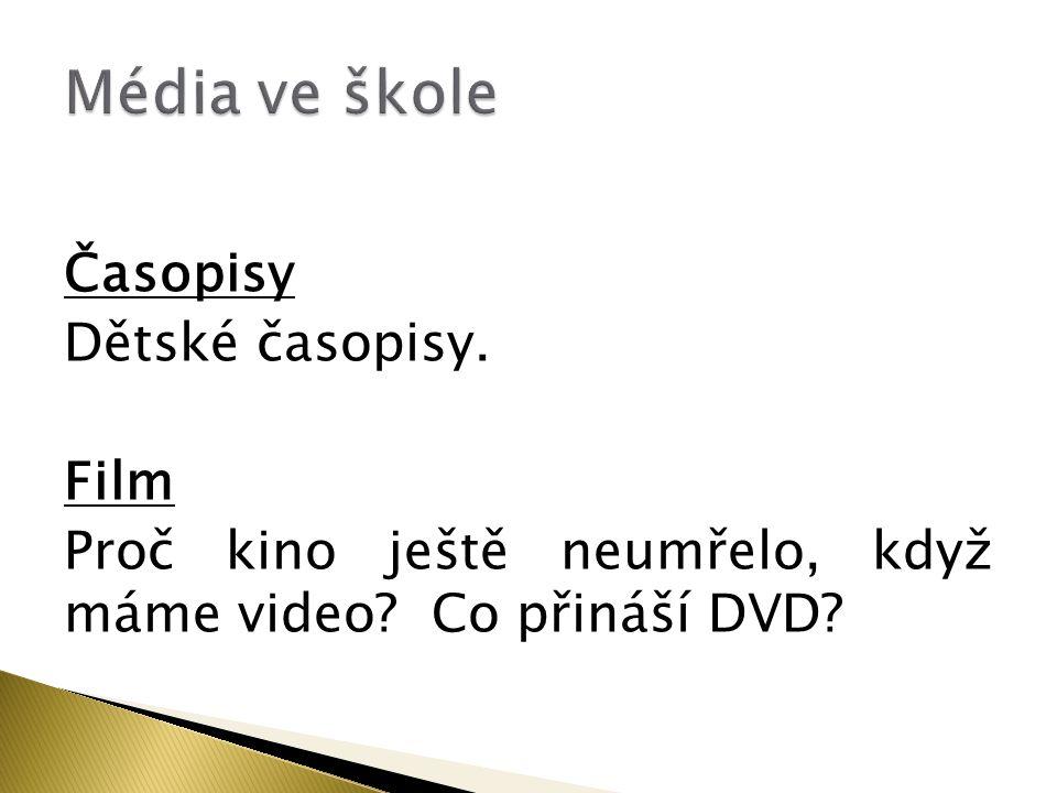 Média ve škole Časopisy Dětské časopisy. Film