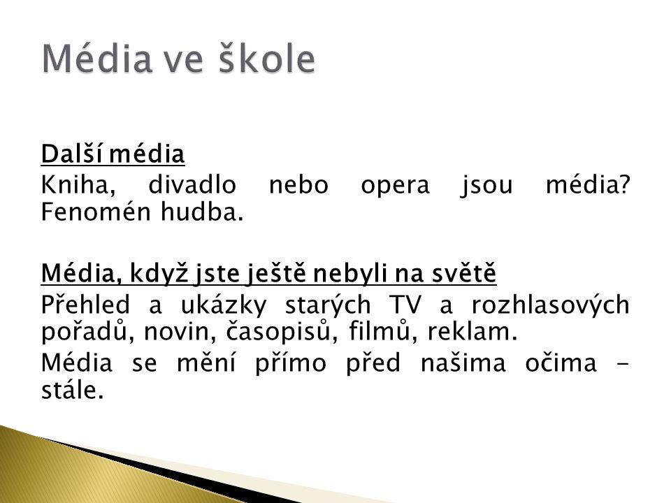 Média ve škole Další média