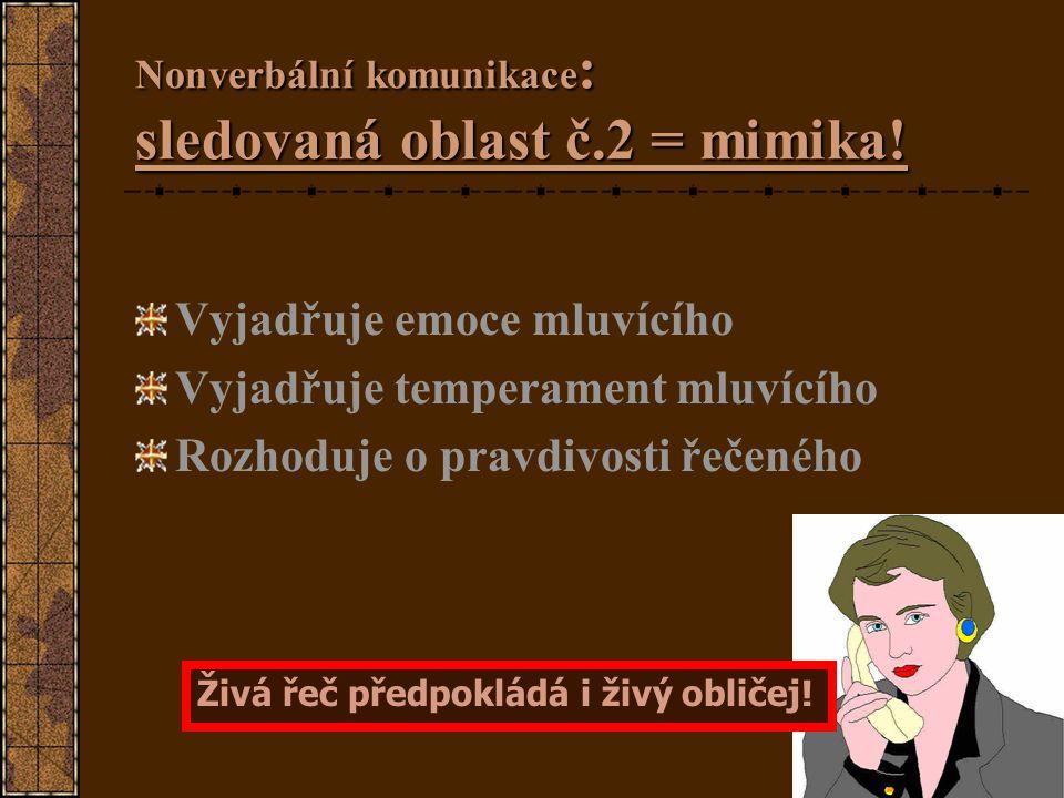 Nonverbální komunikace: sledovaná oblast č.2 = mimika!