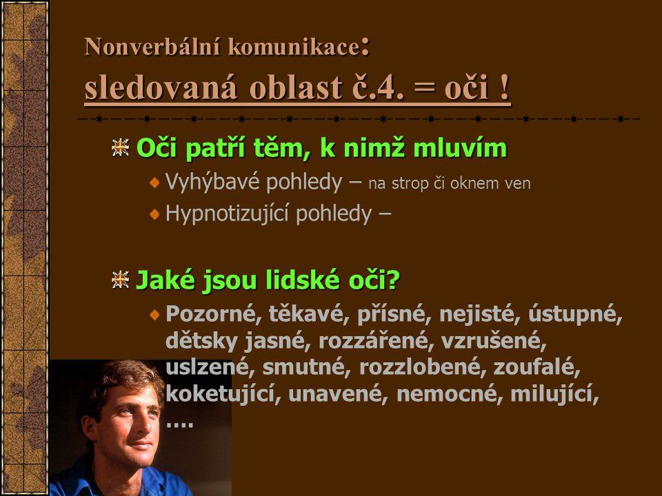 Nonverbální komunikace: sledovaná oblast č.4. = oči !