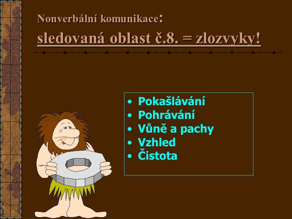 Nonverbální komunikace: sledovaná oblast č.8. = zlozvyky!