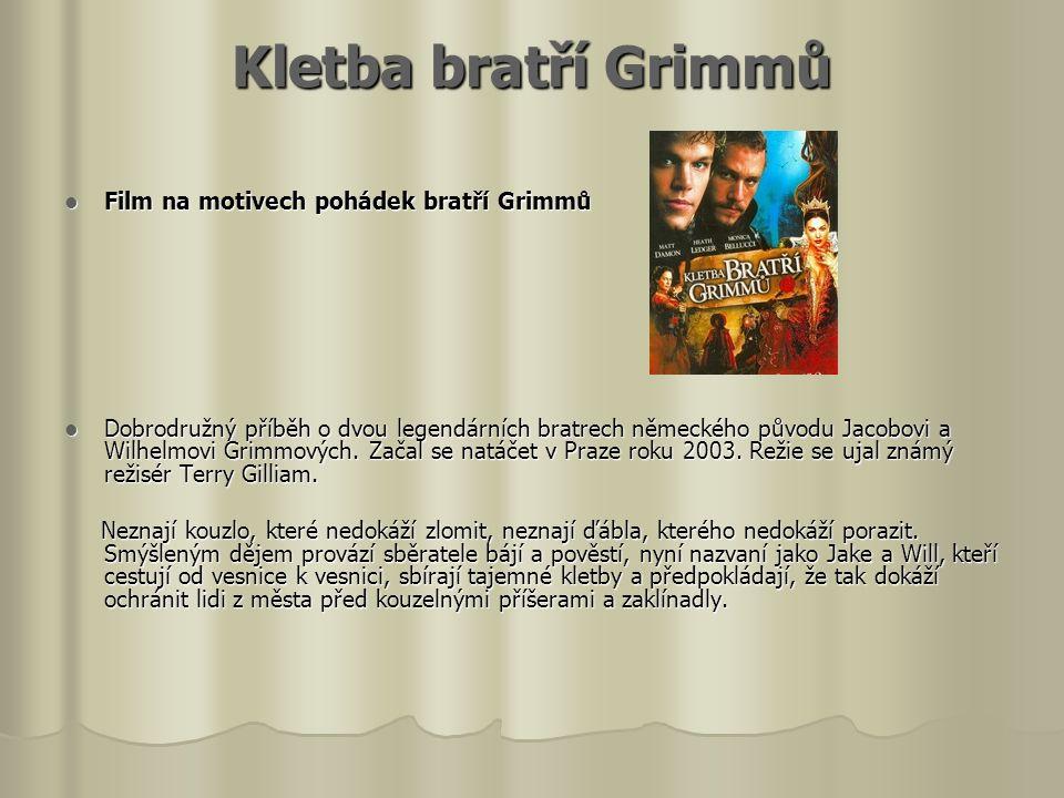 Kletba bratří Grimmů Film na motivech pohádek bratří Grimmů