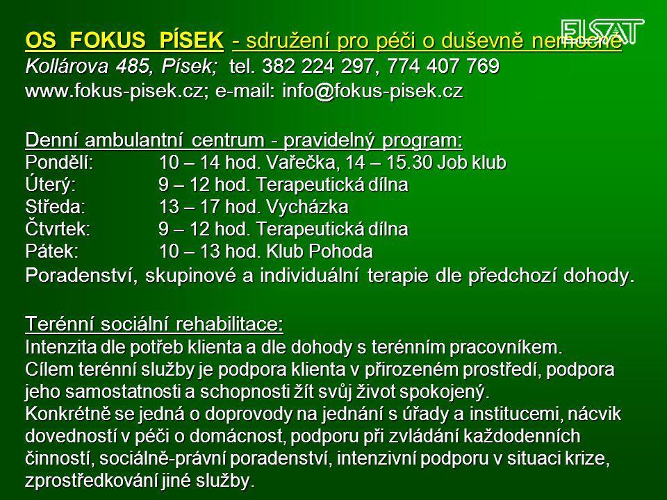 OS FOKUS PÍSEK - sdružení pro péči o duševně nemocné Kollárova 485, Písek; tel.