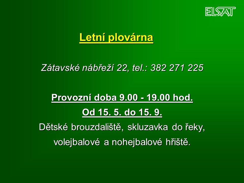 Letní plovárna Zátavské nábřeží 22, tel.: 382 271 225 Provozní doba 9.00 - 19.00 hod.