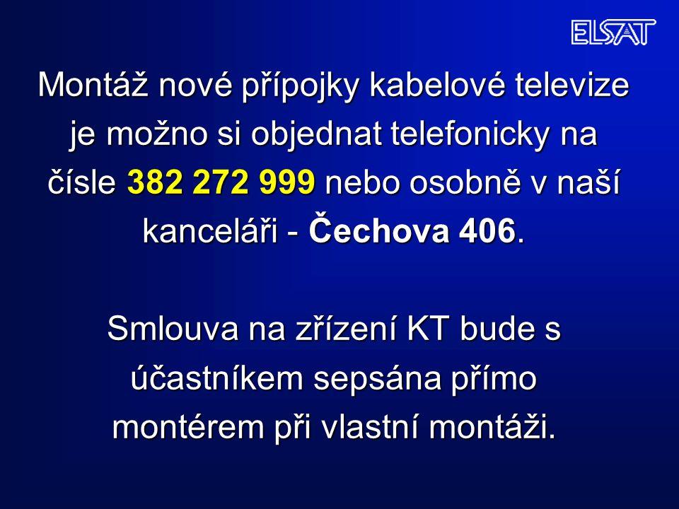Montáž nové přípojky kabelové televize je možno si objednat telefonicky na čísle 382 272 999 nebo osobně v naší kanceláři - Čechova 406.
