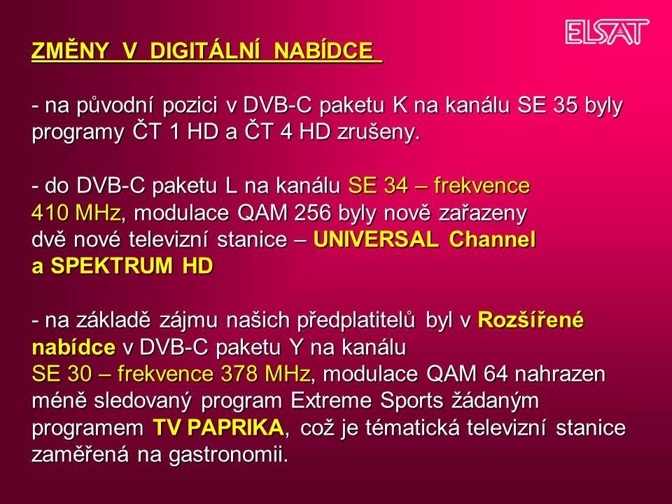 ZMĚNY V DIGITÁLNÍ NABÍDCE - na původní pozici v DVB-C paketu K na kanálu SE 35 byly programy ČT 1 HD a ČT 4 HD zrušeny.