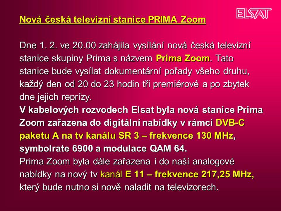 Nová česká televizní stanice PRIMA Zoom Dne 1. 2. ve 20