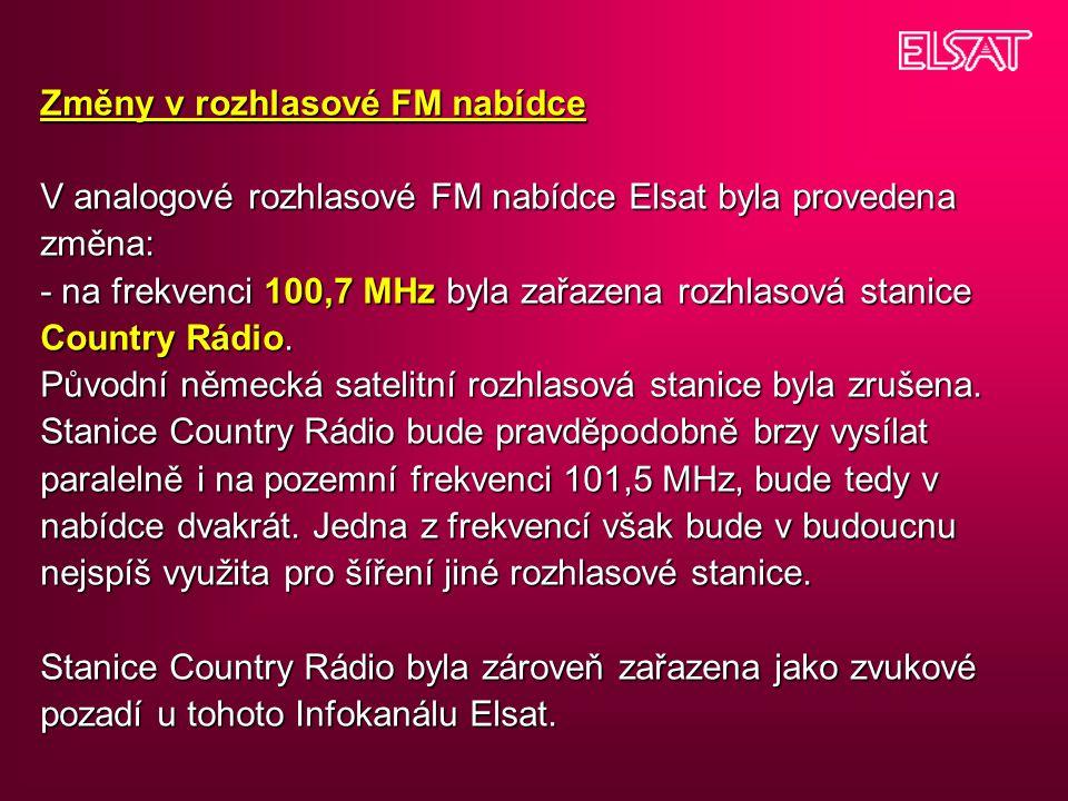 Změny v rozhlasové FM nabídce V analogové rozhlasové FM nabídce Elsat byla provedena změna: - na frekvenci 100,7 MHz byla zařazena rozhlasová stanice Country Rádio.