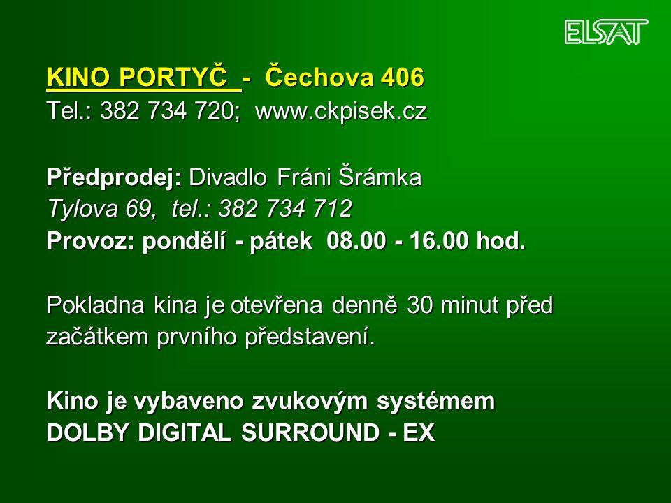 KINO PORTYČ - Čechova 406 Tel. : 382 734 720; www. ckpisek
