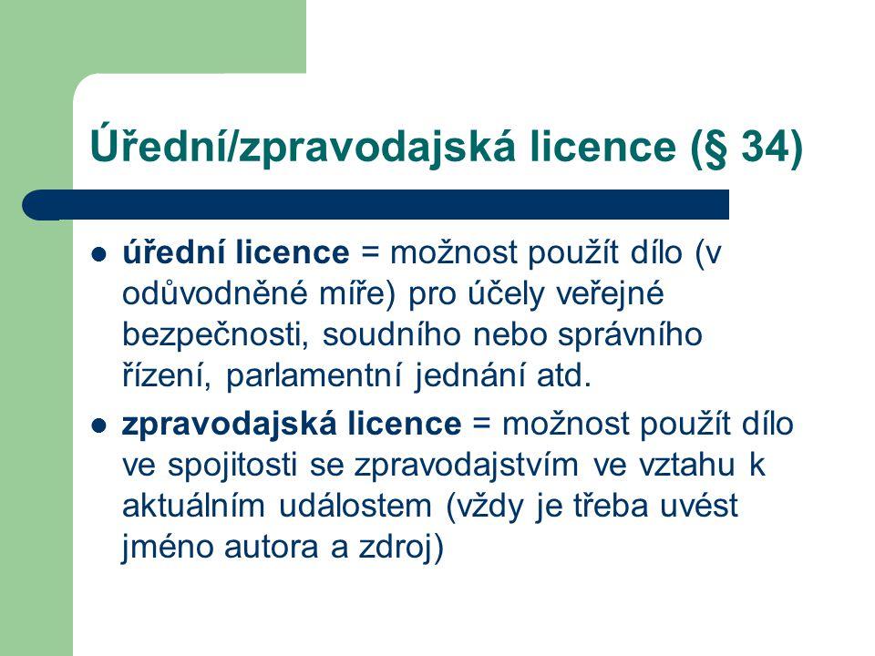Úřední/zpravodajská licence (§ 34)