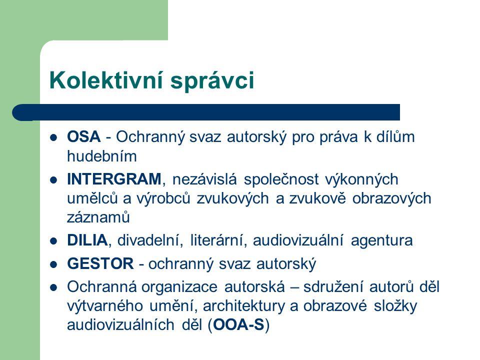 Kolektivní správci OSA - Ochranný svaz autorský pro práva k dílům hudebním.
