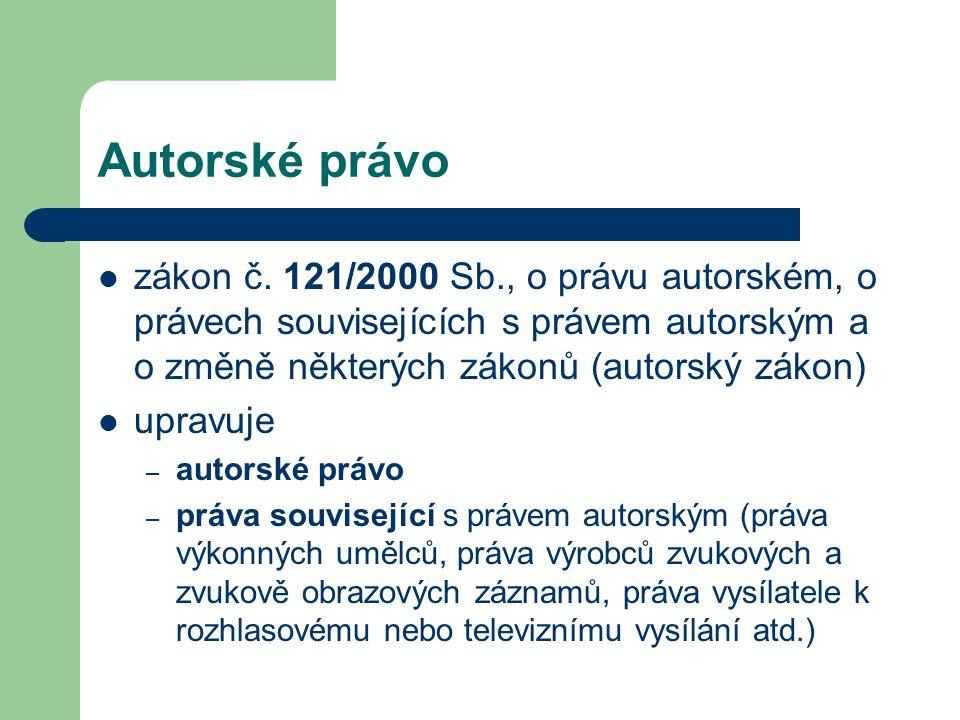 Autorské právo zákon č. 121/2000 Sb., o právu autorském, o právech souvisejících s právem autorským a o změně některých zákonů (autorský zákon)