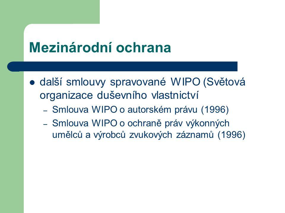 Mezinárodní ochrana další smlouvy spravované WIPO (Světová organizace duševního vlastnictví. Smlouva WIPO o autorském právu (1996)