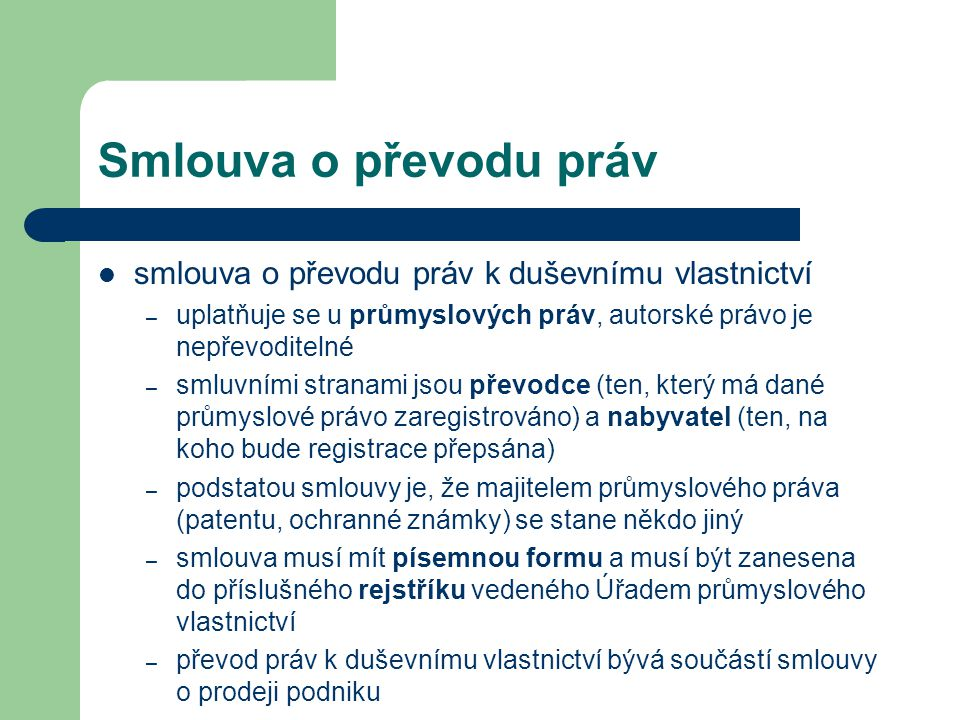 Smlouva o převodu práv smlouva o převodu práv k duševnímu vlastnictví