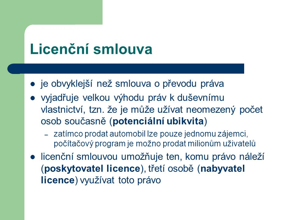 Licenční smlouva je obvyklejší než smlouva o převodu práva