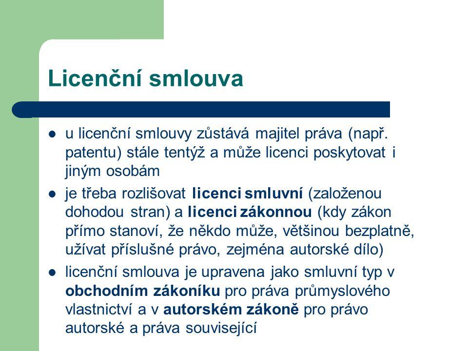 Licenční smlouva u licenční smlouvy zůstává majitel práva (např. patentu) stále tentýž a může licenci poskytovat i jiným osobám.