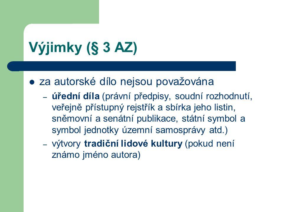 Výjimky (§ 3 AZ) za autorské dílo nejsou považována