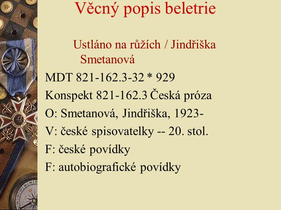 Věcný popis beletrie Ustláno na růžích / Jindřiška Smetanová