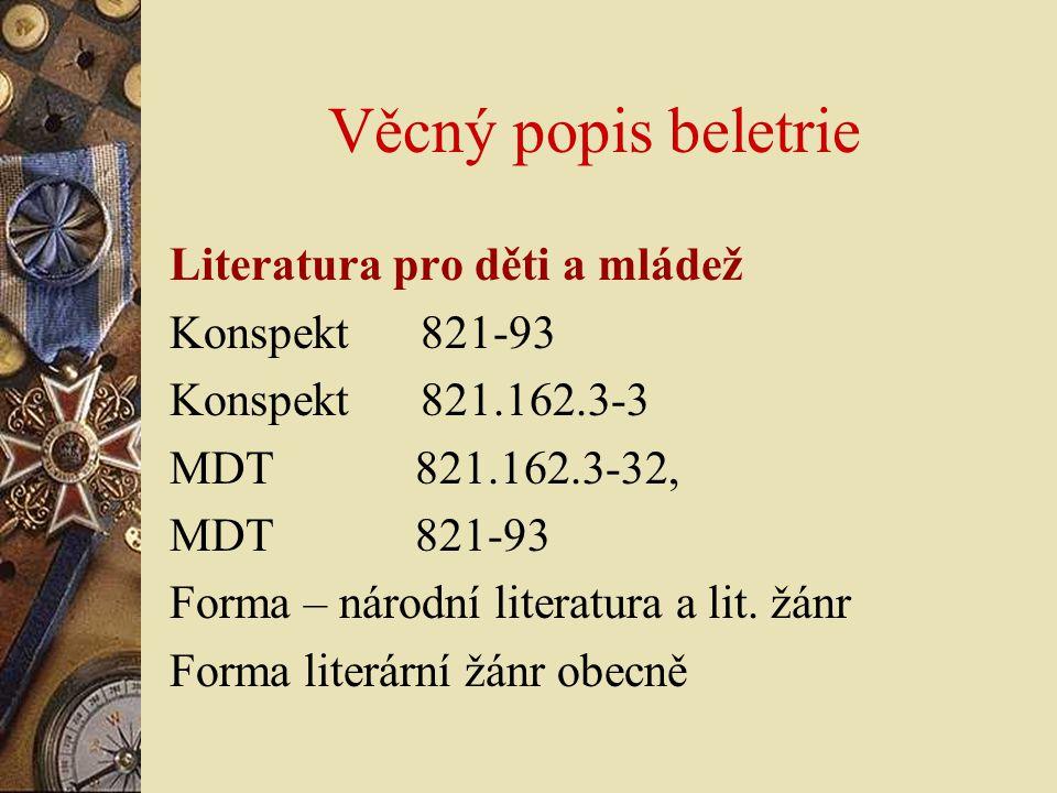 Věcný popis beletrie Literatura pro děti a mládež Konspekt 821-93