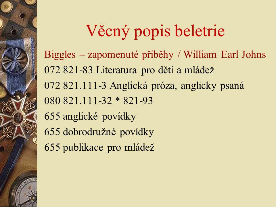 Věcný popis beletrie Biggles – zapomenuté příběhy / William Earl Johns
