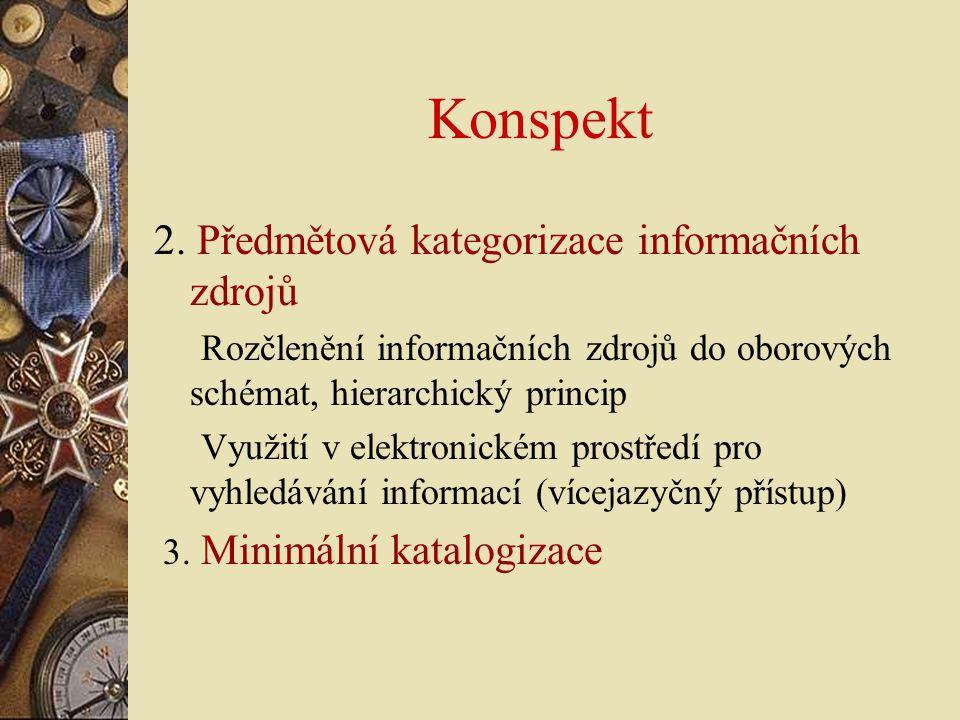 Konspekt 2. Předmětová kategorizace informačních zdrojů