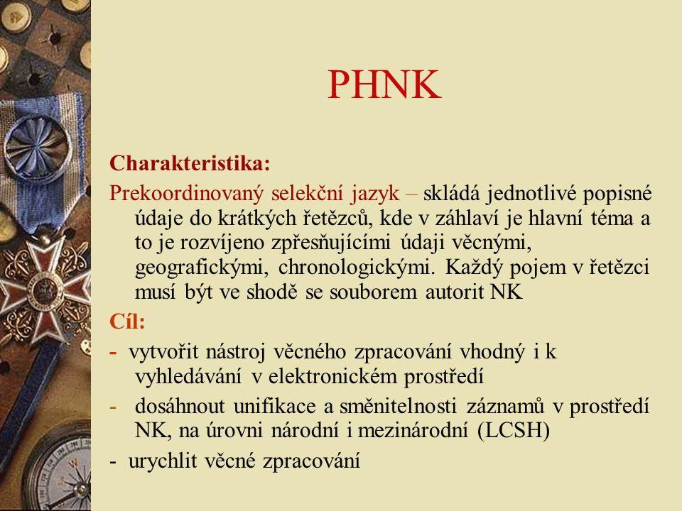 PHNK Charakteristika:
