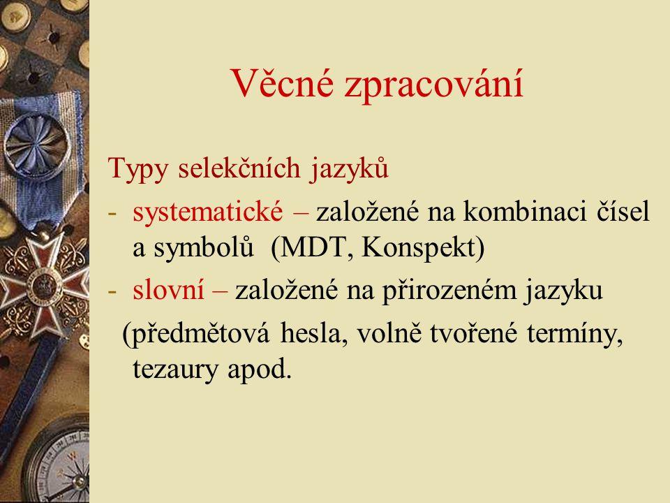 Věcné zpracování Typy selekčních jazyků