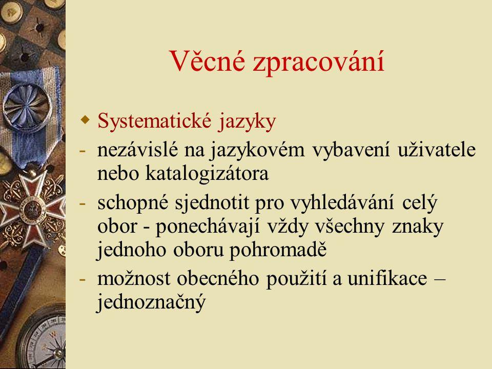 Věcné zpracování Systematické jazyky