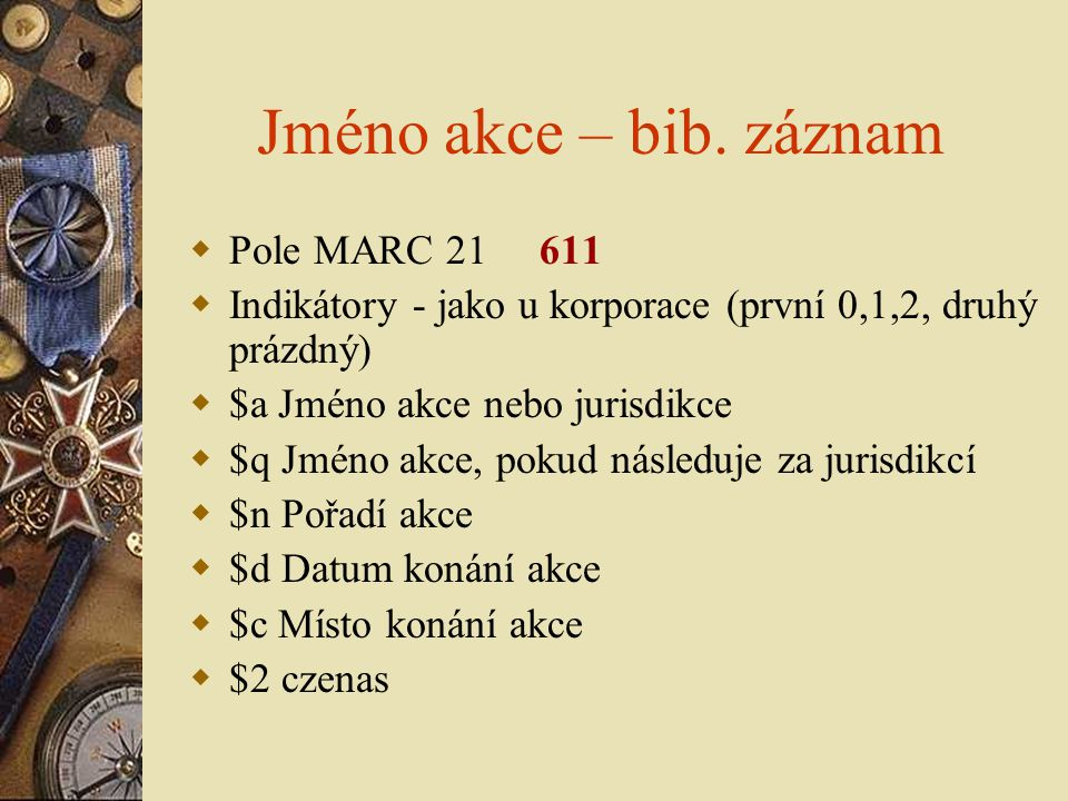 Jméno akce – bib. záznam Pole MARC 21 611
