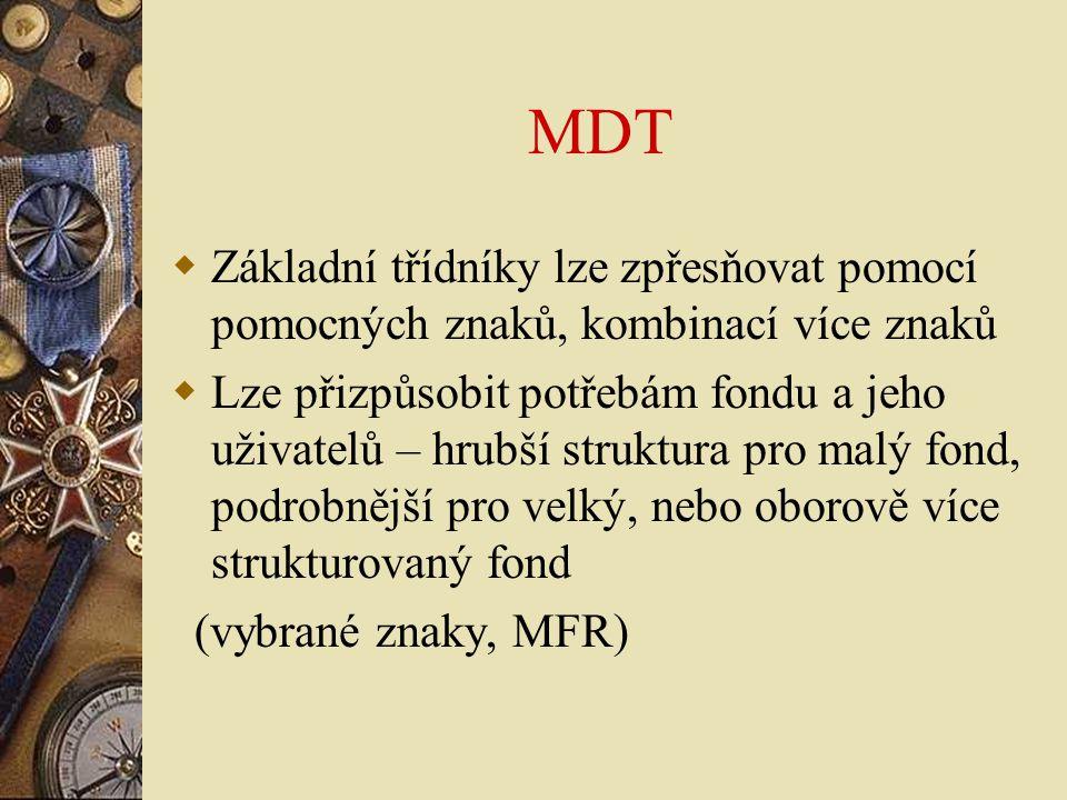 MDT Základní třídníky lze zpřesňovat pomocí pomocných znaků, kombinací více znaků.